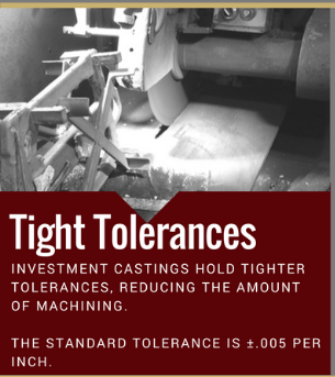 investment casting is tight tolerances